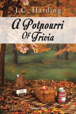 A Potpourri Of Trivia: Volume One