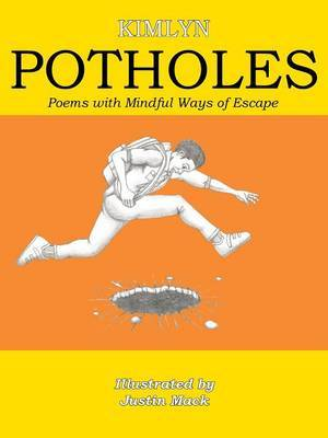 Potholes: Poems with Mindful Ways of Escape