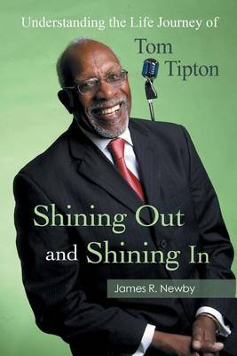 Shining Out and Shining In: Understanding the Life Journey of Tom Tipton