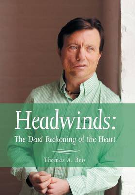 Headwinds: The Dead Reckoning of the Heart