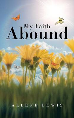 My Faith Abound