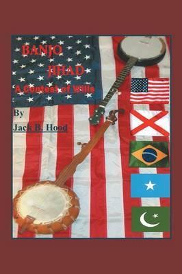 Banjo Jihad: A Contest of Wills