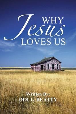 Why Jesus Loves Us