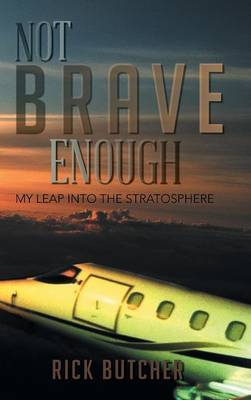 Not Brave Enough: My Leap into the Stratosphere