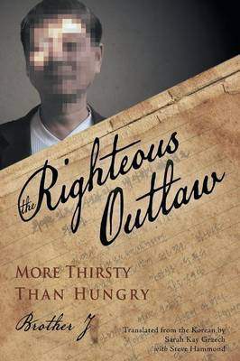 The Righteous Outlaw: More Thirsty Than Hungry