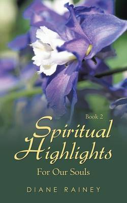 Spiritual Highlights For Our Souls: Book 2