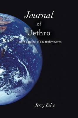 Journal of Jethro: A spirit's journal of day to day events