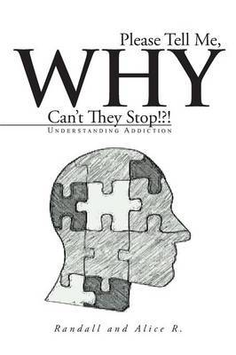 Please Tell Me, Why Can't They Stop!?!: Understanding Addiction
