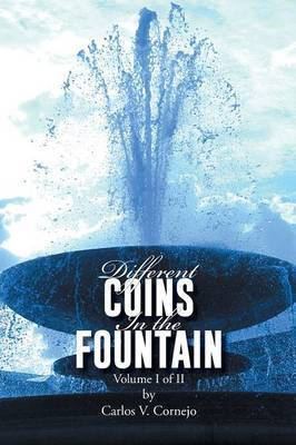 Different Coins in the Fountain: Volume I of II