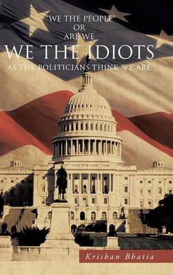 We the Idiots: As the Politicians think we are