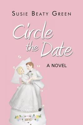 Circle the Date: A Novel