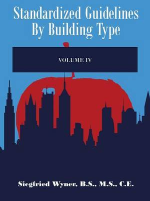 Standardized Guidelines by Building Type: Volume IV