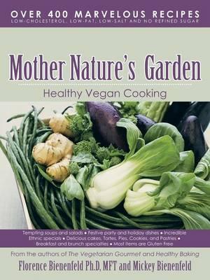 Mother Nature's Garden: Healthy Vegan Cooking