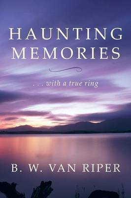 Haunting Memories: ... With a True Ring