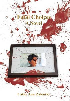 Fatal Choices: A Novel