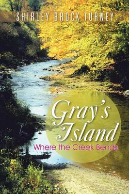 Gray's Island: Where the Creek Bends