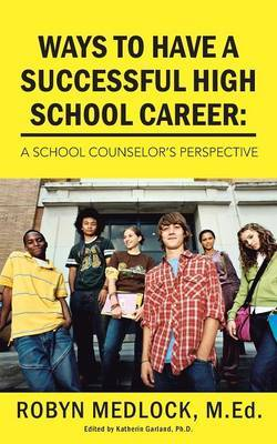 Ways To Have A Successful High School Career: A School Counselor's Perspective