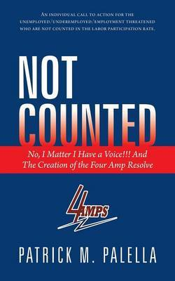 Not Counted: No, I Matter I Have a Voice!!! And The Creation of the Four Amp Resolve