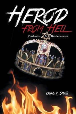 Herod from Hell: Confessions and Reminiscences