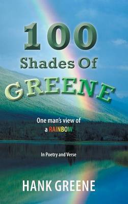 100 Shades Of Greene: One man's view of a RAINBOW