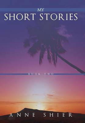 My Short Stories: Book Two