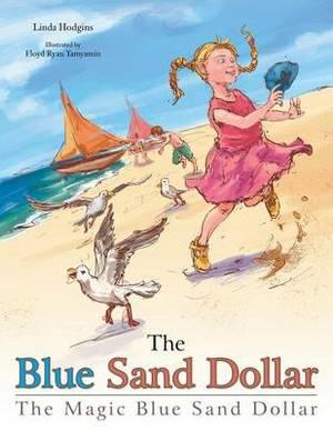 The Blue Sand Dollar: The Magic Blue Sand Dollar