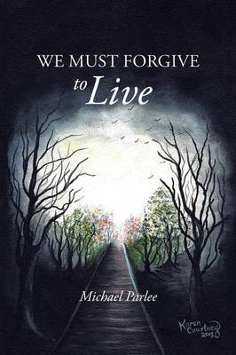 We Must Forgive to Live