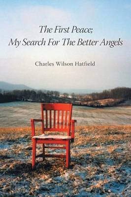 The First Peace; My Search For The Better Angels