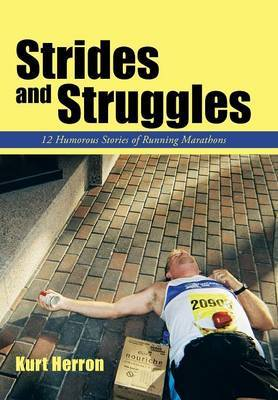 Strides and Struggles: 12 Humorous Stories of Running Marathons.