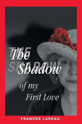 The Shadow of My First Love
