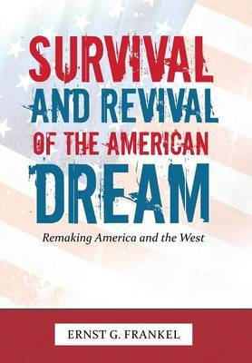 Survival and Revival of the American Dream: Remaking America and the West