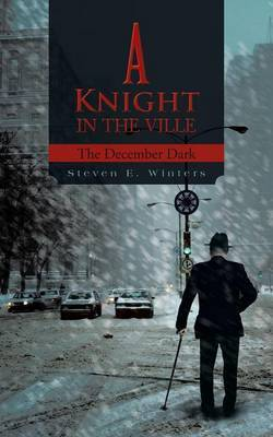 A Knight in the Ville: The December Dark