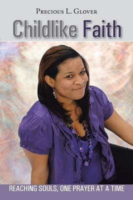 Childlike Faith: Reaching Souls, One Prayer at a Time