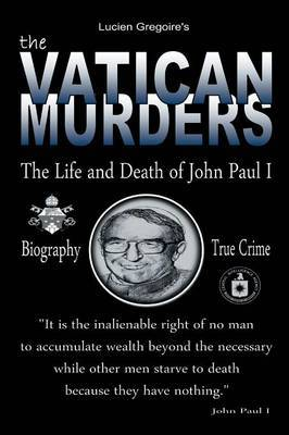 The Vatican Murders: The Life and Death of John Paul I