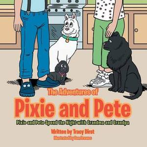 The Adventures of Pixie and Pete: Pixie and Pete Spend the Night with Grandma and Grandpa