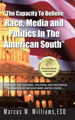 The Capacity To Believe: Race, Media and Politics In The American South