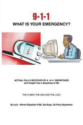 9-1-1 What is Your Emergency?