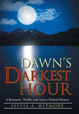Dawn's Darkest Hour: A Romantic Thriller and Action Packed Mystery