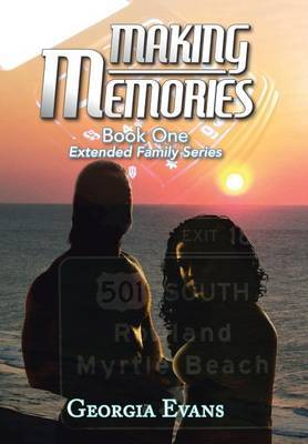 Making Memories: Book One Extended Family Series