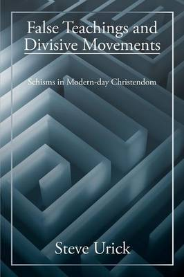 False Teachings and Divisive Movements: Schisms in Modern-day Christendom