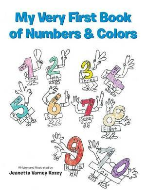 My Very First Book of Numbers & Colors