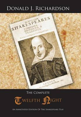 The Complete Twelfth Night: An Annotated Edition Of The Shakespeare Play