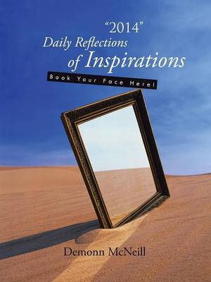 2014  Daily Reflections of Inspirations: Book Your Face Here!
