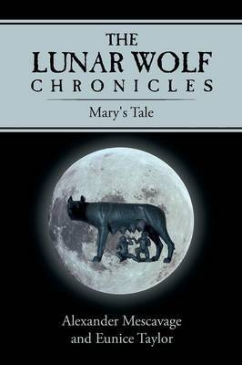 The Lunar Wolf Chronicles: Mary's Tale