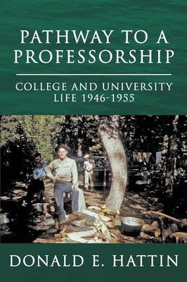 Pathway to a Professorship: College and University Life 1946-1955