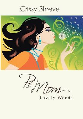 Bmom: Lovely Weeds