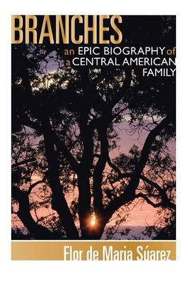 Branches: An Epic Biography of a Central American Family
