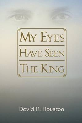 My Eyes Have Seen the King
