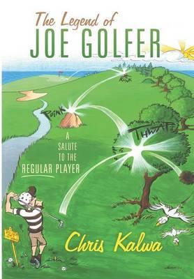 The Legend of Joe Golfer: A Salute to the Regular Player