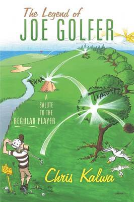 The Legend of Joe Golfer: A Salute to the Regular Player